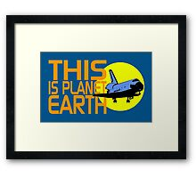 THIS IS PLANET EARTH Framed Print