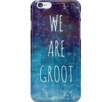 WE ARE GROOT iPhone Case/Skin