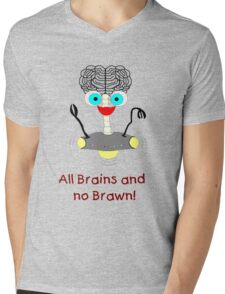 All Brains no Brawn! Mens V-Neck T-Shirt