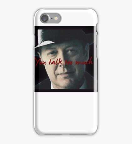 Raymond 'Red' Reddington - You talk too much Print iPhone Case/Skin