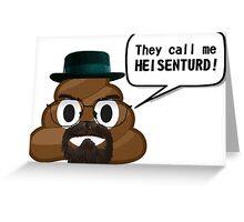 Heisenturd -Breaking Bad Greeting Card