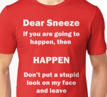 Dear Sneeze Unisex T-Shirt