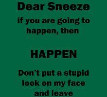 Dear Sneeze Unisex T-Shirt