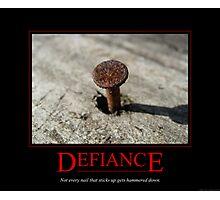 Defiance Motivational Poster Photographic Print