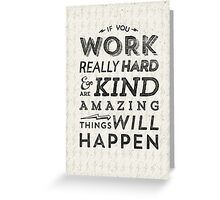 Work Hard and Be Kind Greeting Card
