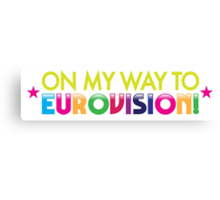 On my way to EUROVISION! Canvas Print