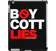 BOYCOTT LIES iPad Case/Skin