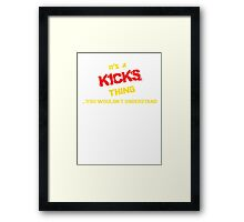 It's A KICKS thing, you wouldn't understand !! Framed Print