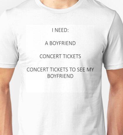 I need concert tickets Unisex T-Shirt