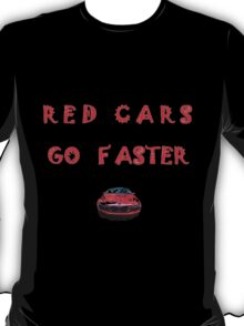 Red Cars Go Faster # 2 T-Shirt