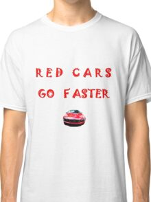 Red Cars Go Faster # 2 Classic T-Shirt