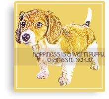 Happiness is a Warm Puppy Canvas Print