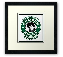 Cumberbucks Coffee - Superior to  Moriar Tea Framed Print