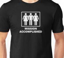 Mission Acomplished Threesome Unisex T-Shirt