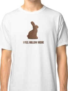 I Feel Hollow Inside Chocolate Easter Bunny Classic T-Shirt