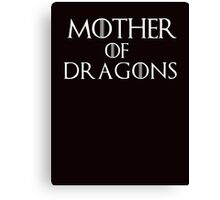 Khaleesi (Daenerys Targaryen) game of thrones - Mother of Dragons Canvas Print