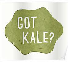 Got Kale? Poster