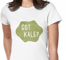 Got Kale? Womens Fitted T-Shirt