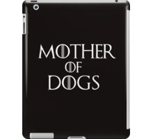Khaleesi (Daenerys Targaryen) game of thrones parody - Mother of Dogs iPad Case/Skin