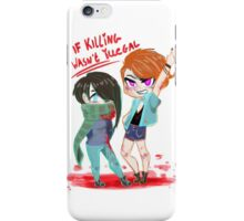 If killing was legal iPhone Case/Skin