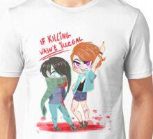 If killing was legal Unisex T-Shirt