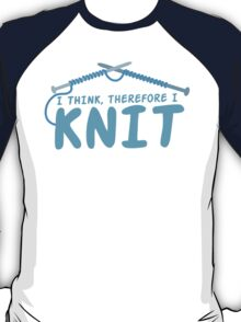 I think therefore I knit T-Shirt