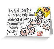 Wild Oats (Funny Words Series) Greeting Card