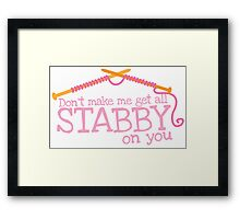 Don't make me get all stabby on you! Funny knitting knitters joke design Framed Print
