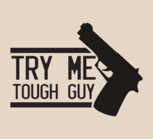 TRY ME TOUGH GUY with a hand gun T-Shirt