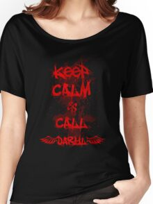 Keep Calm and Call Daryl Dixon!!! Women's Relaxed Fit T-Shirt