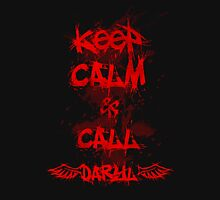 Keep Calm and Call Daryl Dixon!!! Unisex T-Shirt