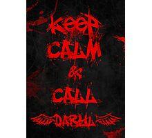 Keep Calm and Call Daryl Dixon!!! Photographic Print