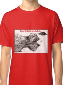 Spread the Word to Save the Seals Classic T-Shirt