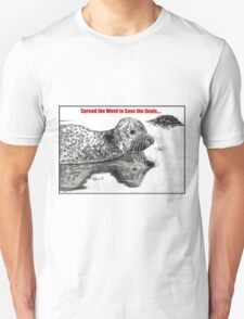 Spread the Word to Save the Seals T-Shirt