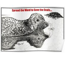 Spread the Word to Save the Seals Poster