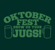 OKTOBER FEST Show us your JUGS! beer German celebration! by jazzydevil