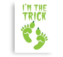 I'm the TRICK with cute ogre feet READY for HALLOWEEN! with a matching design I'm the TREAT! Canvas Print