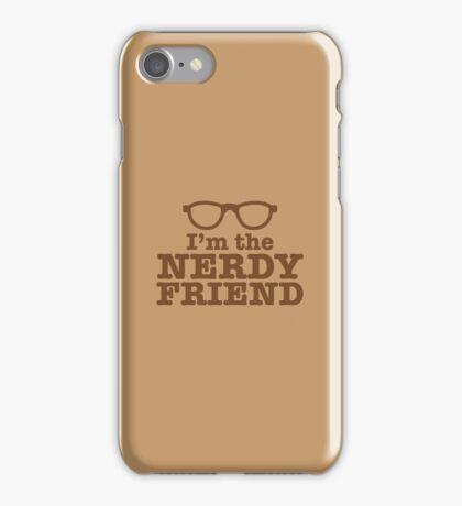 I'm the NERDY FRIEND cute geeky shirt design iPhone Case/Skin