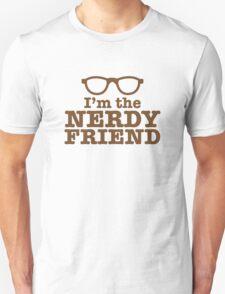 I'm the NERDY FRIEND cute geeky shirt design Unisex T-Shirt