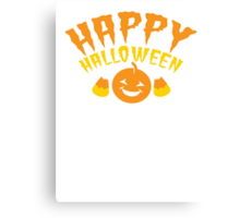 HAPPY HALLOWEEN! with super cute candy corn and pumpkin Canvas Print