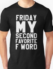 Friday favorite word T-Shirt