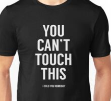 You can't touch this (black) Unisex T-Shirt