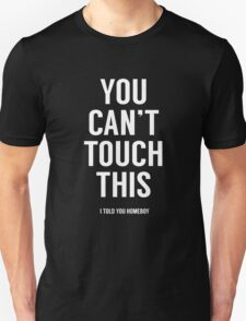 You can't touch this (black) T-Shirt