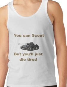 Scout, but you'll just die tired - VK 2801 Tank Top