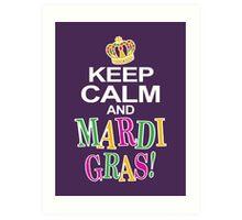Keep Calm and Mardi Gras Art Print