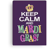 Keep Calm and Mardi Gras Canvas Print