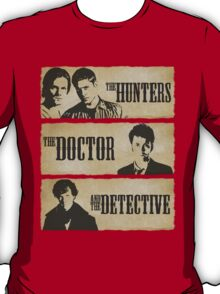 The Hunters, The Doctor and The Detective  T-Shirt