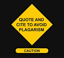 Caution Sign Quote and Cite to Avoid Plagarism Unisex T-Shirt
