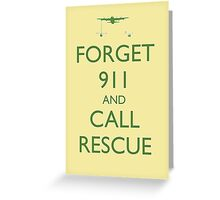 Forget 911 and Call Rescue Greeting Card