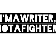 Writer, Not A Fighter by honeybear93